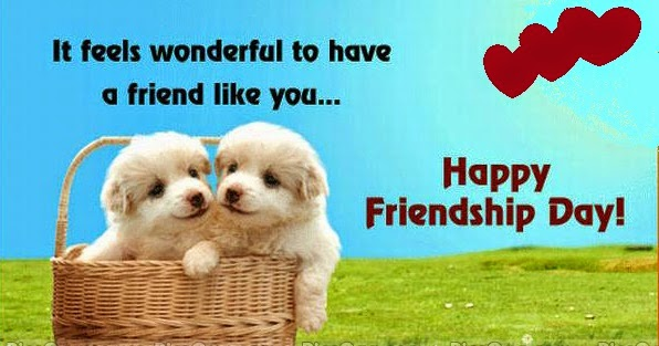 It feels wonderful to have a friend like you. Happy friendship day images